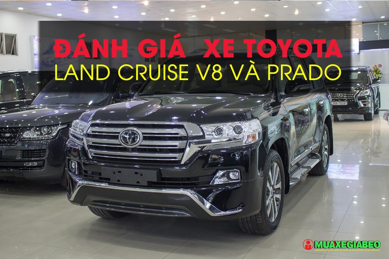 Đánh giá chi tiết - So sánh xe Toyota Land Cruiser V8 và Prado nhập khẩu